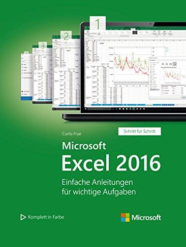 Microsoft Excel 2016 (Microsoft Press): Einfache Anleitungen für wichtige Aufgaben (Schritt für Schritt)
