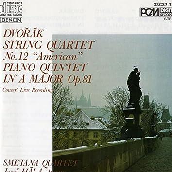 "Antonin Dvorak: String Quartet No. 12 ""American"" & Piano Quintet in A Major Op. 81"