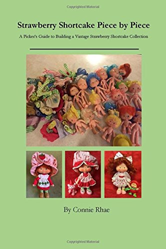 Strawberry Shortcake Piece by Piece: A Picker's Guide to Building a Vintage Strawberry Shortcake Collection