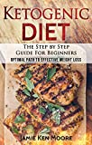 Ketogenic Diet :The Step by Step Guide For Beginners: Ketogenic Diet...