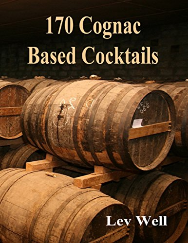 170 Cognac Based Cocktails (English Edition)