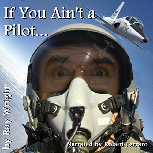 If You Ain't a Pilot... audiobook cover art