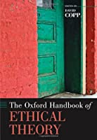 COPP : THE OXFORD HANDBOOK OF ETHICAL THEORY (Oxford Handbooks)