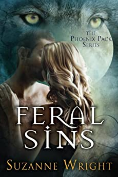 Feral Sins (The Phoenix Pack Book 1) by [Suzanne Wright]