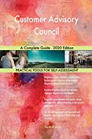 Customer Advisory Council A Complete Guide - 2020 Edition