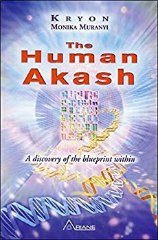 The Human Akash: A Discovery of the Blueprint Within - Book #2 of the Kryon Trilogy