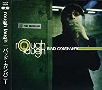 Bad Company by Rough Laugh (1999-11-17)