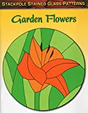 Garden Flowers (Stained Glass Patterns)