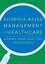 By Anthony R. Kovner - Evidence-Based Management in Healthcare