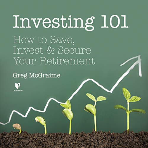 Investing 101: How to Save, Invest, and Secure Your Retirement copertina