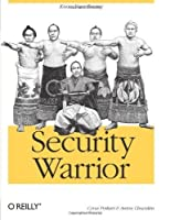 Security Warrior: Know Your Enemy by Cyrus Peikari Anton Chuvakin(2004-02-01)