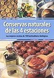 Conservas naturales de las 4 estaciones: Las mejores recetas de 150 horticultores biológicos (El...