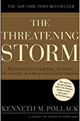 The Threatening Storm: What Every American Needs to Know Before an Invasion in Iraq Kindle Edition