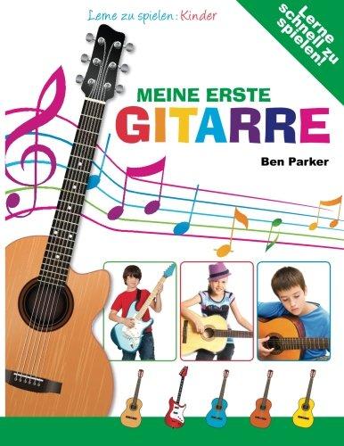 Meine erste Gitarre - Lerne zu spielen: Kinder