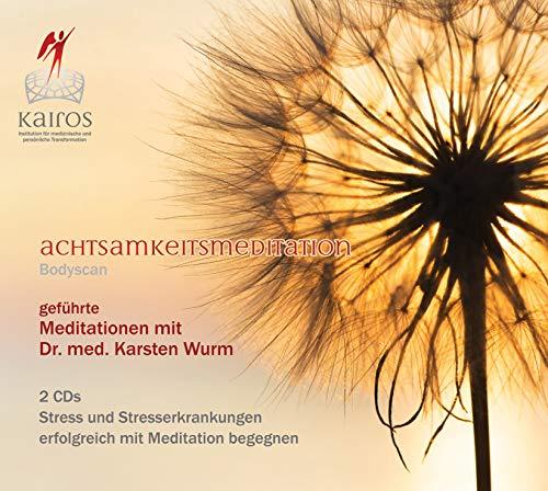 Achtsamkeitsmeditation - Bodyscan - 2 CDs Stress und Stresserkrankungen erfolgreich mit Meditation begegnen