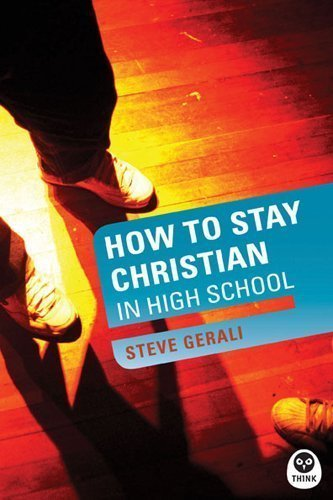 by Gerali, Steven How to Stay Christian in High School (Experiencing God) (2004) Paperback