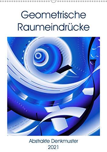 Geometrische Raumeindrücke (Wandkalender 2021 DIN A2 hoch)