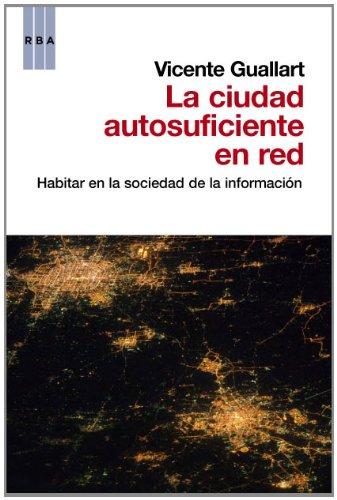 La ciudad autosuficiente: Habitar en la sociedad de la información (OTROS NO FICCIÓN)