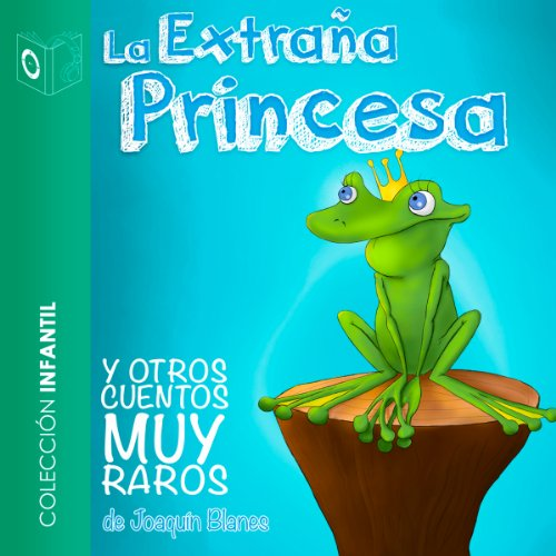 La Extraña Princesa Y Otros Cuentos [The Strange Princess and Other Stories] audiobook cover art