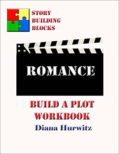 Romance: Build A Plot Workbook (Story Building Blocks 15)