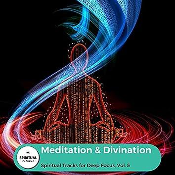 Meditation & Divination - Spiritual Tracks For Deep Focus, Vol. 5