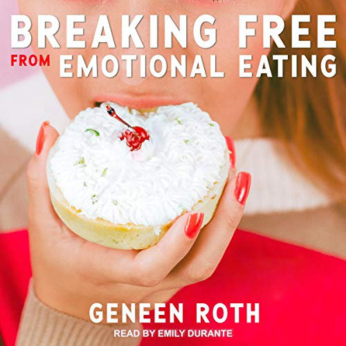 Breaking Free from Emotional Eating cover art