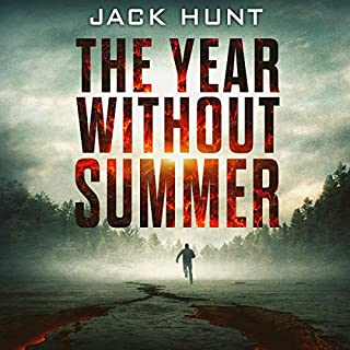 The Year Without Summer                   Written by:                                                                                                                                 Jack Hunt                               Narrated by:                                                                                                                                 Bruce Stone                      Length: 5 hrs and 37 mins     1 rating     Overall 5.0