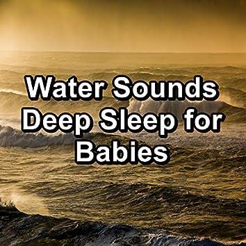 Water Sounds Deep Sleep for Babies