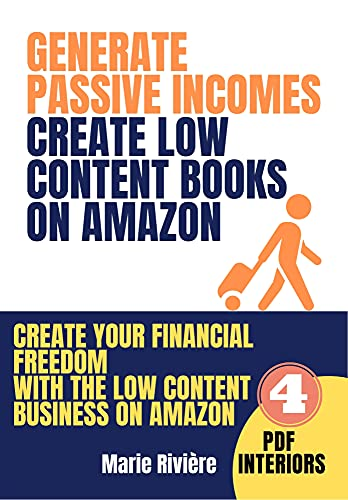 Generate passive incomes: Create low content books on Amazon: CREATE YOUR FINANCIAL FREEDOM WITH THE LOW CONTENT BUSINESS ON AMAZON KDP: EASILY CREATE ... JOURNALS, NOTEBOOKS, ETC. (English Edition)