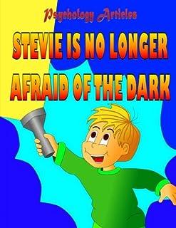Stevie si no longer afraid of the dark