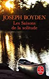Les Saisons de la Solitude (Litterature & Documents) (French Edition) by Boyden(2011-09-01) - Distribooks Inc - 01/01/2011