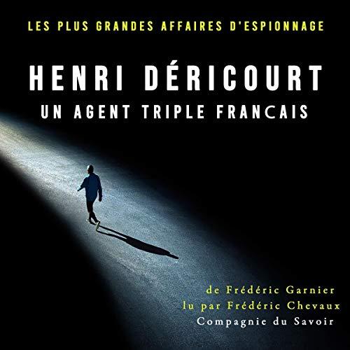 Couverture de Henri Déricourt, un agent triple français