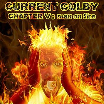 Chapter V: Man on Fire