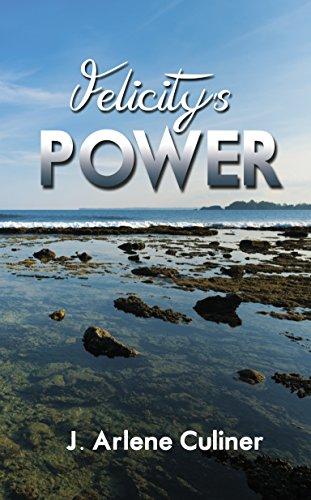 Felicity's Power by [J. Arlene Culiner]