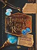 Initiation au jeu de rôle - Medieval Fantasy