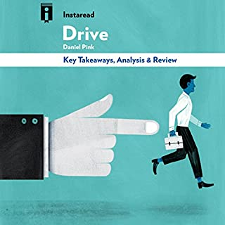 Drive: The Surprising Truth About What Motivates Us, by Daniel Pink | Key Takeaways, Analysis & Review cover art