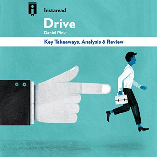 Drive: The Surprising Truth About What Motivates Us, by Daniel Pink | Key Takeaways, Analysis & Review audiobook cover art