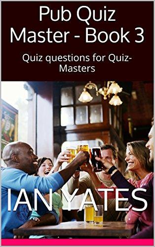 Pub Quiz Master - Book 3: Quiz questions for Quiz-Masters (English Edition)