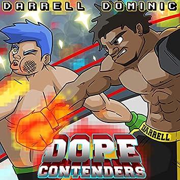 Dope Contenders