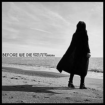 Before We Die (Piano Version)