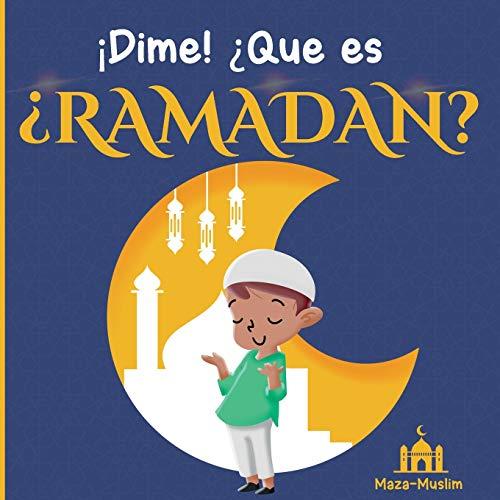 ¡Dime! ¿Qué es el Ramadán?: Un cuento islámico para niños con preguntas sobre el Ramadán
