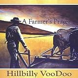 Farmer's Prayer by Hillbilly Voodoo (2008-07-29?