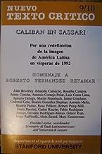 Nuevo Texto Critico (Caliban en Sassari: Por una redefinicion de la imagen de America Latina en visperas de 1992 (Homenaje a Roberto Fernandez Retamar), V:9/10 Enero-Diciembre)