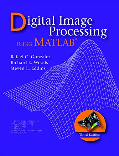 Compare Textbook Prices for Digital Image Processing Using MATLAB  ISBN 9780982085417 by R. C. Gonzalez,R. E. Woods,R. E. Woods