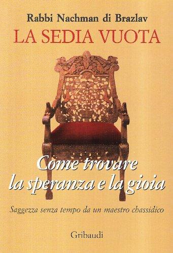 La sedia vuota. Come trovare la speranza e la gioia
