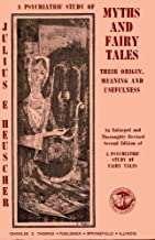 A Psychiatric Study of Myths and Fairy Tales; Their Origin, Meaning, and Usefulness.