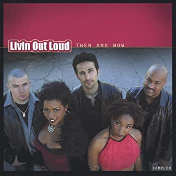 Livin Out Loud: Then and Now- Sampler