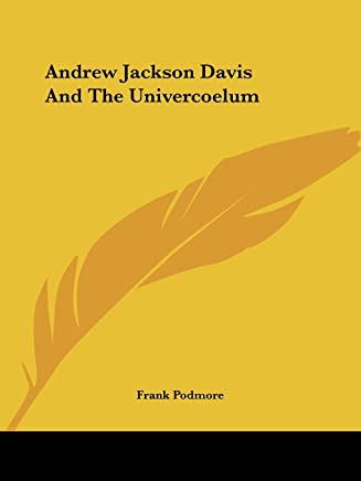 Andrew Jackson Davis and the Univercoelum