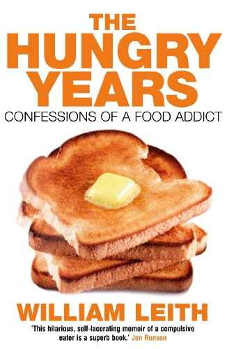 The Hungry Years: Confessions of a Food Addict (English Edition)