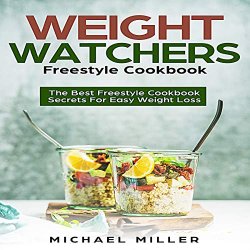 Weight Watchers Freestyle Cookbook: The Best Freestyle Cookbook Secrets For Easy Weight Loss audiobook cover art